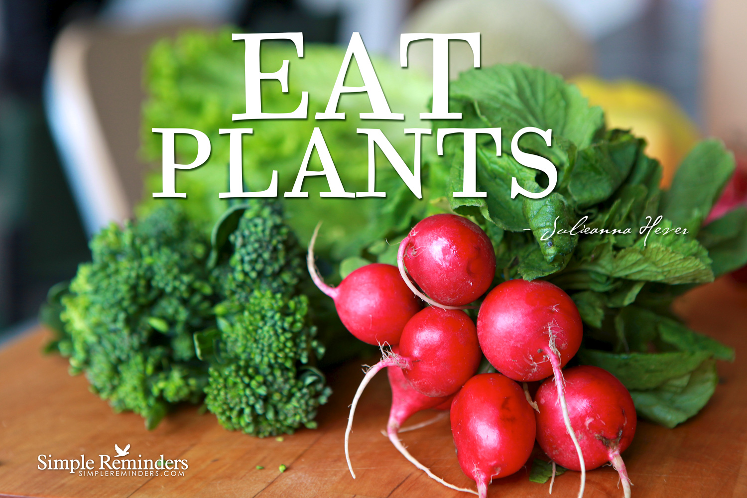 simplereminders.com-eat-plants-hever-withtext-displayres