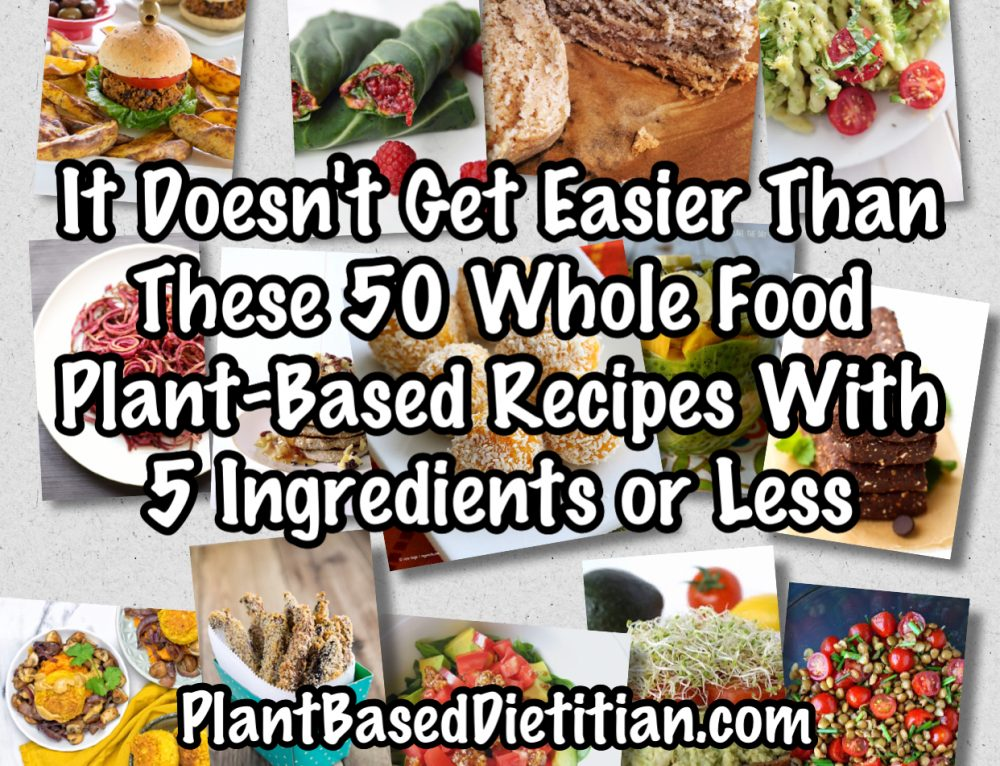 Say cheese for these 20 delicious diy whole food plant based it doesnt get easier than these 50 whole food plant based recipes with forumfinder Choice Image